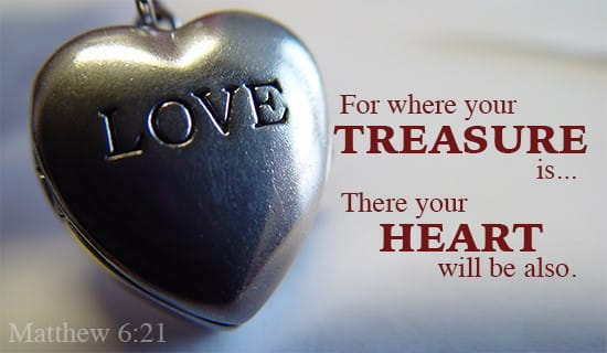 For where your treasure is...
