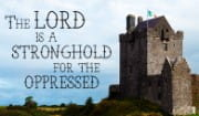 The Lord is my stronghold!