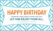 Happy Birthday - Ecclesiastes 11:8