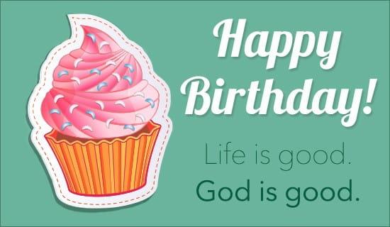 Life is Good. God is Good.
