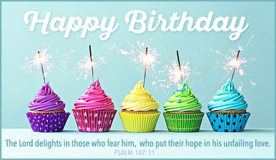 Free Birthday - Psalm 147:11 eCard - eMail Free ...
