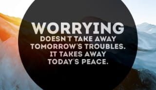 Worrying won't do you any good