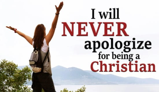 i will never apologize for being a christian ecard