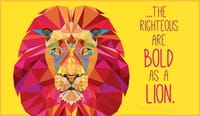 Bold as a Lion - Proverbs 28:1b