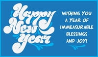 New Year - Immeasurable Blessings