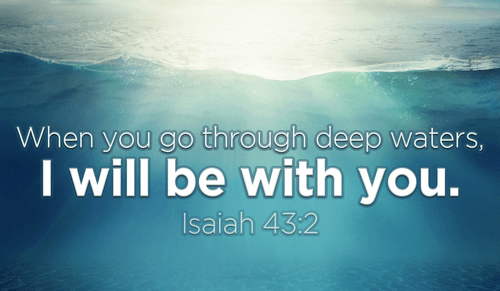 What kinds of worries are you drowning in today? - Isaiah 43:2