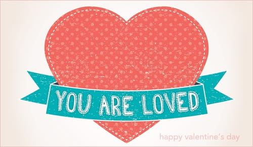 You Are Loved - Valentine's Day