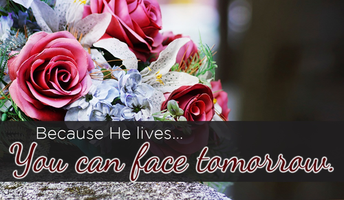 He LIVES, and He is my STRENGTH!