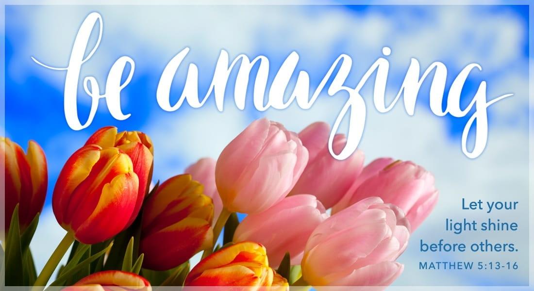 Be Amazing - Matthew 5:13-16