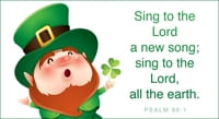 St. Patrick's Day - Sing to the Lord a New Song