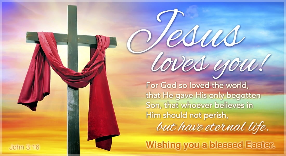 Jesus Loves You eCard - Free Easter Cards Online