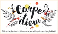 Carpe Diem - Psalm 118:24