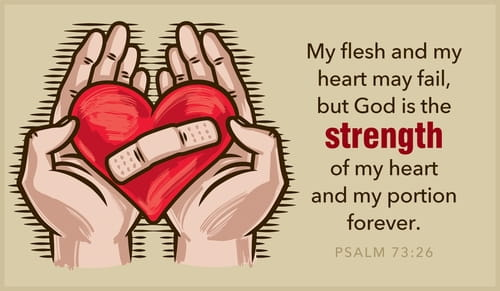 Psalm 73:26 - Heart May Fail