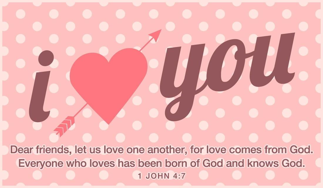 I Love You - 1 John 4:7 ecard, online card