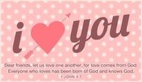 I Love You - 1 John 4:7