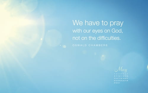 May 2016 - Oswald Chambers Quote
