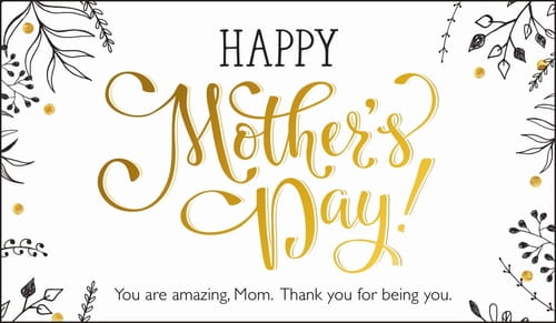 Happy Mother's Day - You are amazing, mom!