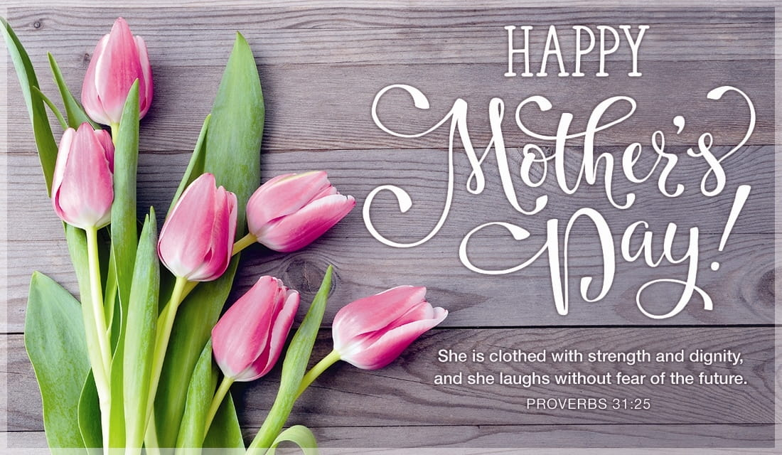 Happy Mother's Day - Proverbs 31:25