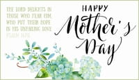 Mother's Day - Psalm 147:11