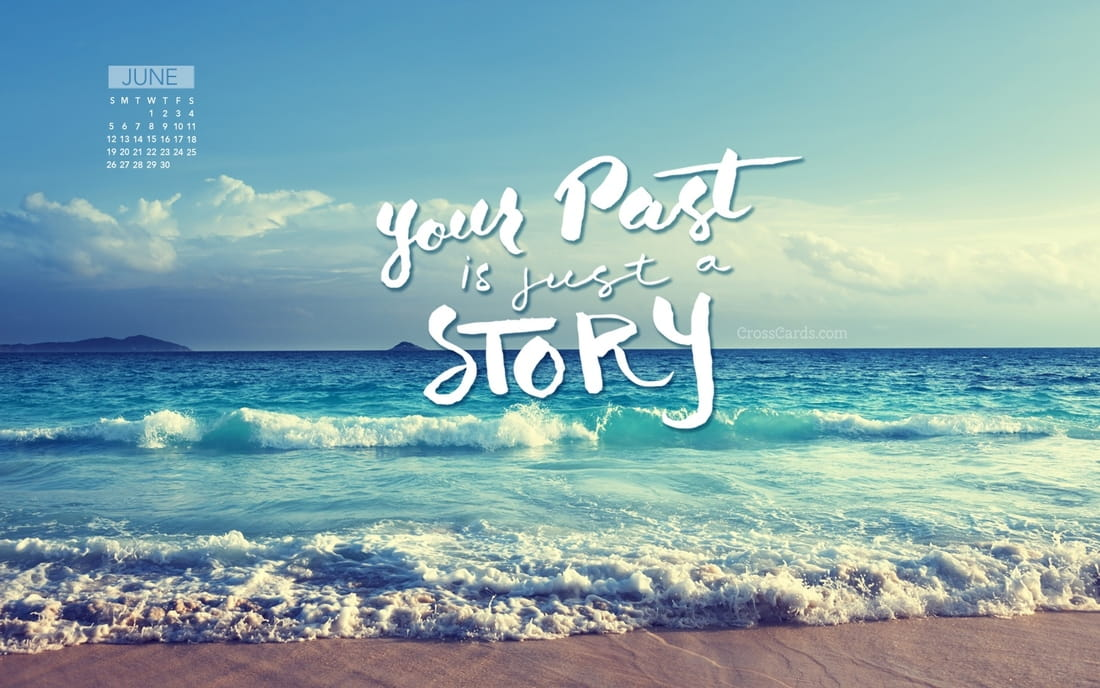 june 2016 your past is just a story desktop calendar