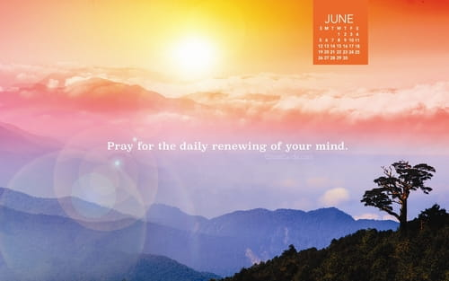 June 2016 - Pray for Renewing of Your Mind