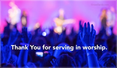 Thank You for serving in worship.