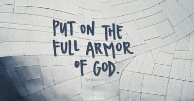A Prayer to Put on the Armor of God - Your Daily Prayer - October 17, 2016