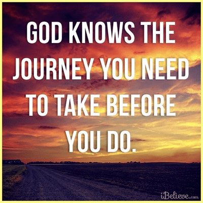 God Knows the Journey You Need to Take Before You Do