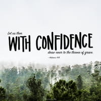 Let Us Approach the Throne of Grace with Confidence!