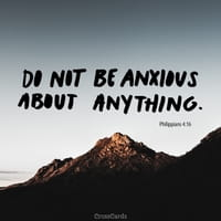 Do Not be Anxious about Anything!