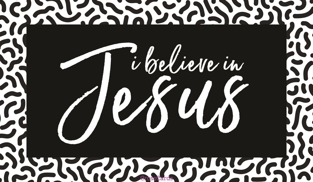 Free i believe in jesus ecard email free personalized - Crosscards free ecards ...