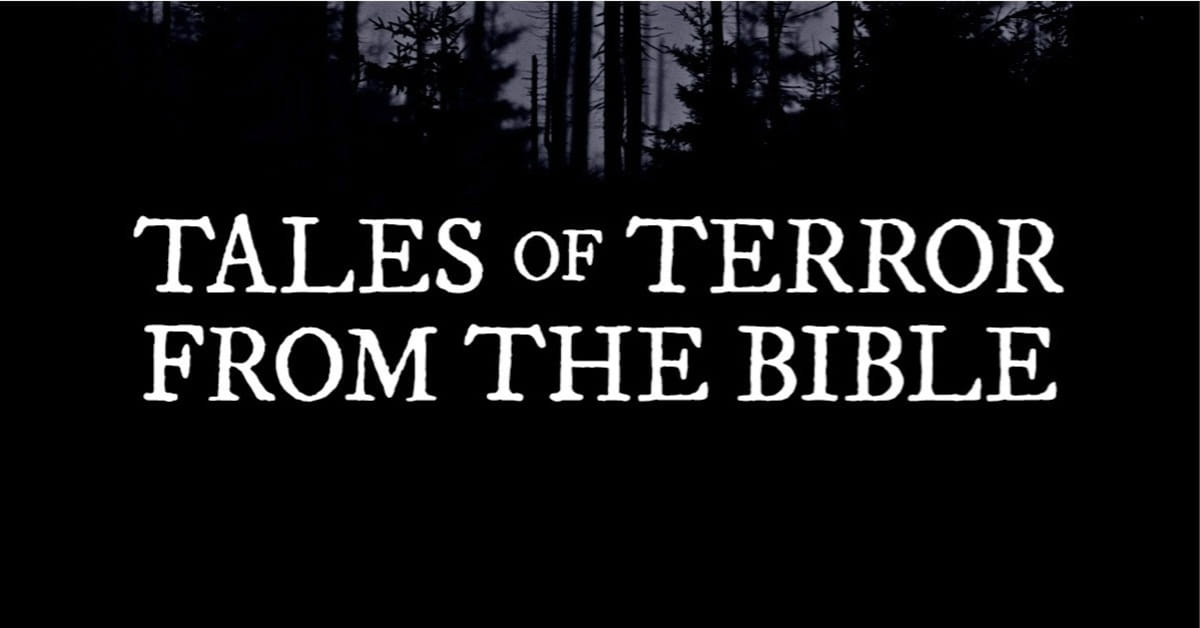 10 Tales of Terror from the Bible