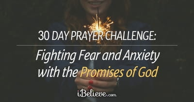 30-Day Prayer Challenge: Fighting Fear and Anxiety with the Promises of God