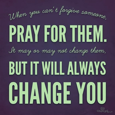 When You Can't Forgive Someone, Pray for Them