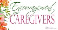 Encouragement for Caregivers