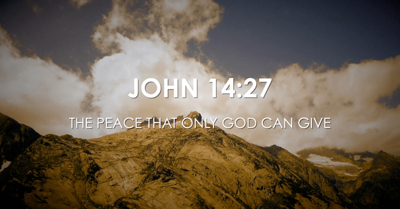 John 14:27 - The Peace That Only God Can Give