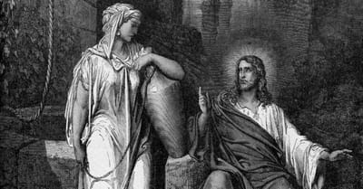 What Do We Learn about Jesus in His Encounter with the Woman at the Well?