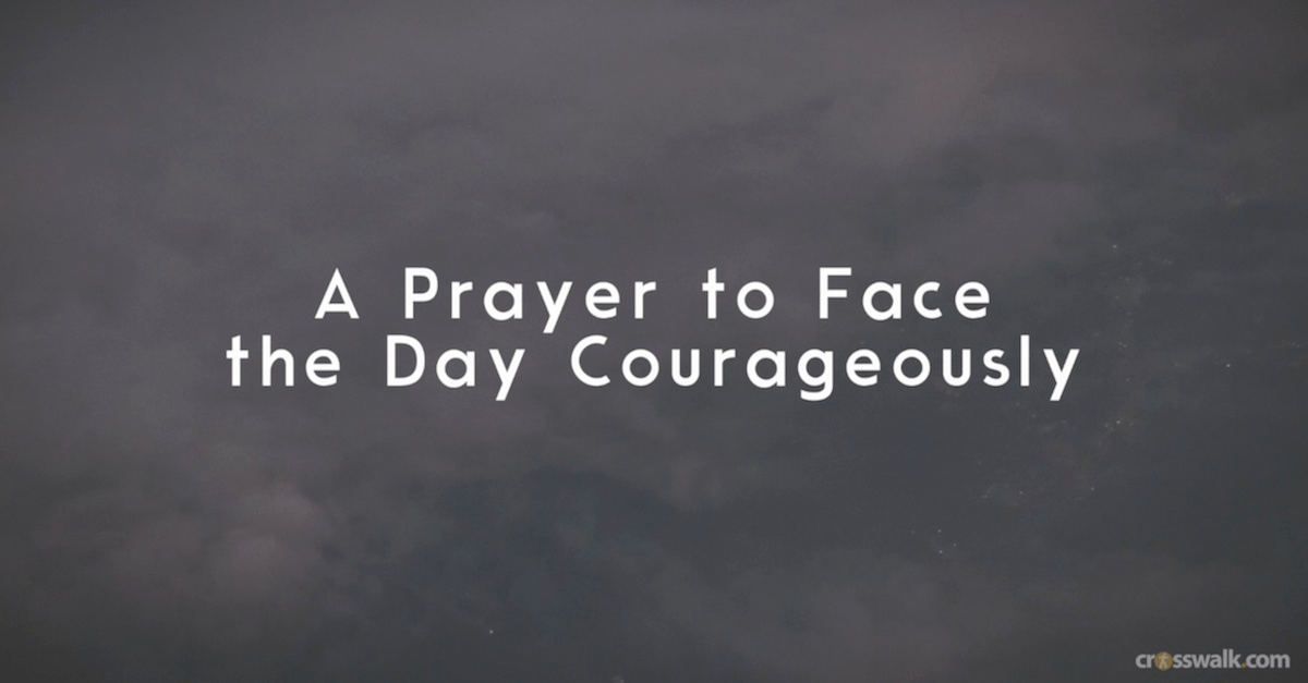 A Prayer to Face the Day Courageously