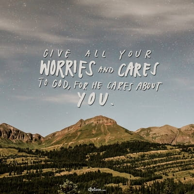 Give All Your Cares and Worries to God