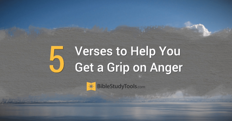 5 Verses to Help You Get a Grip on Anger