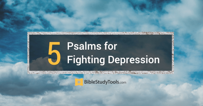 5 Psalms for Fighting Depression