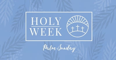 8 Holy Week Prayers: Palm Sunday
