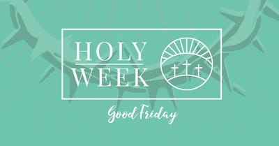 8 Holy Week Prayers: Good Friday