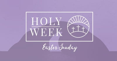 8 Holy Week Prayers: Easter Sunday