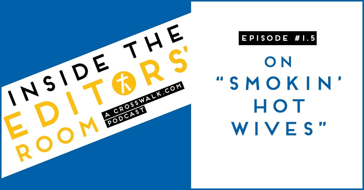 """Episode #1.5: On """"Smokin' Hot Wives"""""""