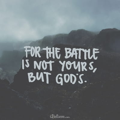 The Battle is Not Yours, But God's