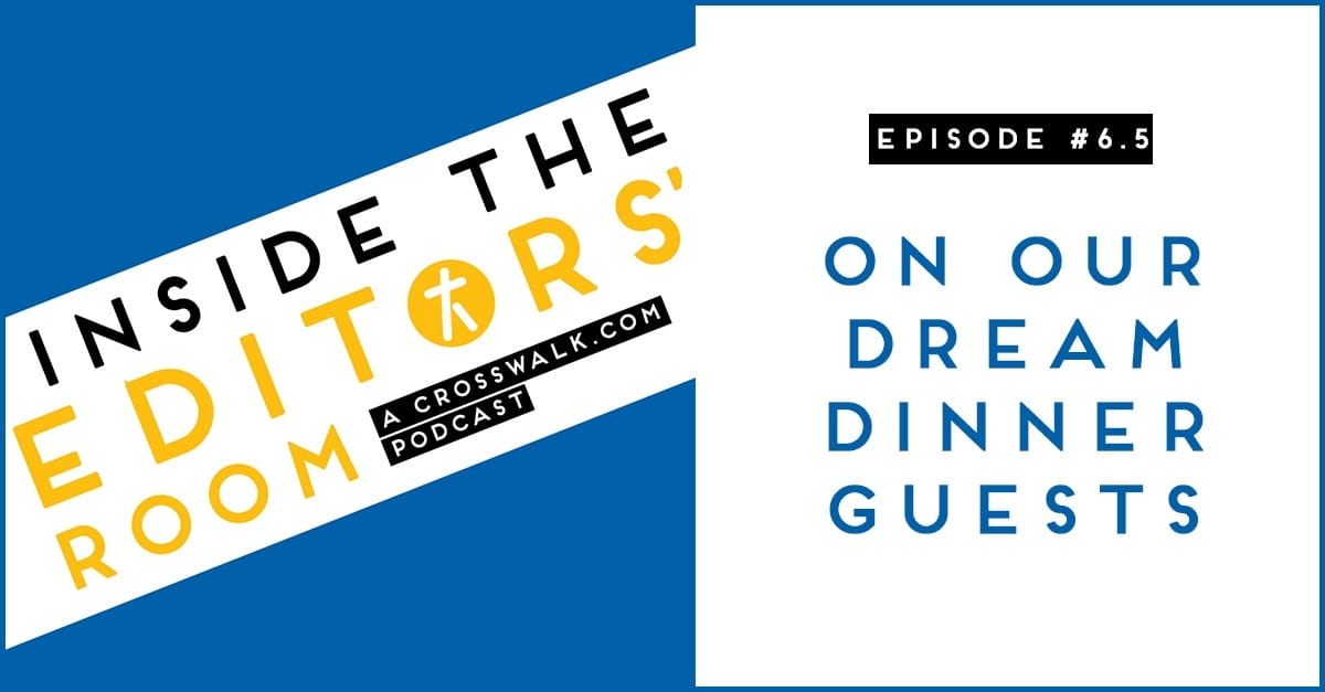 Episode #6.5: On Our Dream Dinner Guests