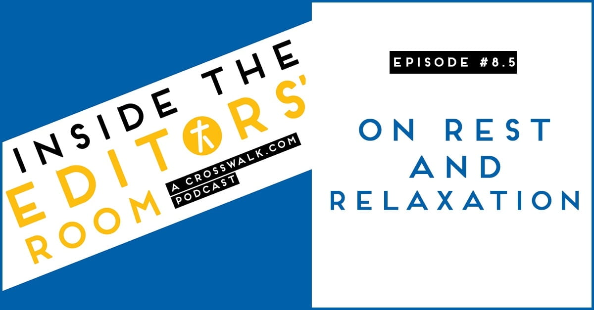 Episode #8.5: On Rest and Relaxation