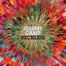 Jeremy Camp gets <i>Reckless</i>
