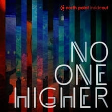<i>No One Higher</i> A Study In Worship